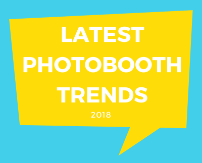 Top 3 New Photo Booth Trends and Toys For 2018