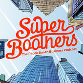 Super Boothers Photo Booth Industry Podcast